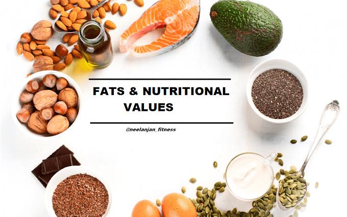 Fats &  Nutritional Values