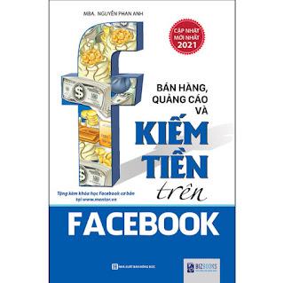Bán Hàng, Quảng Cáo Và Kiếm Tiền Trên Facebook (Tái Bản, Bổ Sung 2021) ebook PDF-EPUB-AWZ3-PRC-MOBI