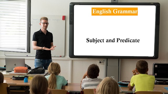 The Subject and Predicate | English Grammar