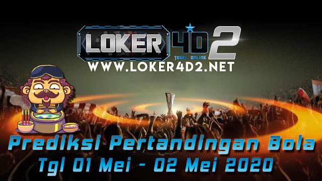 PREDIKSI PERTANDINGAN BOLA 01 – 02 May 2020