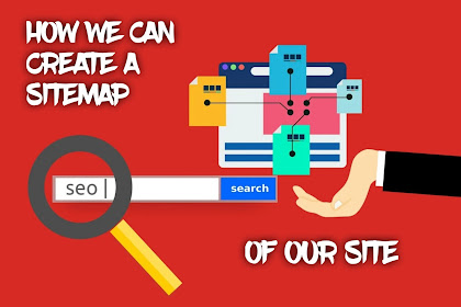 How we can Create a Sitemap Of Our Website?