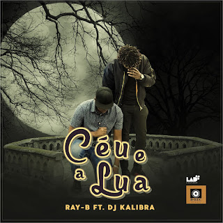 Ray-B - Céu e A Lua 2018