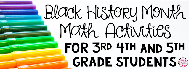 Black History Month Math Activities FREE for 3rd Grade Math, 4th Grade Math and 5th Grade Math Students