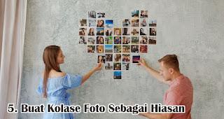 Buat Kolase Foto Sebagai Hiasan merupakan salah satu tips membuat dekorasi valentine romantis dengan mudah