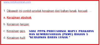 """SOAL PPPK PROFESIONAL MAPEL PRAKARYA DAN KEWIRAUSAHAAN (PKWU) BAGIAN 5 """"KERAJINAN BAHAN LUNAK """""""