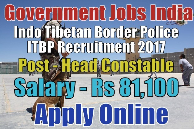 Itbp Head Constable Online Form 2017: Indo Tibetan Border Police ITBP Recruitment 2017 Apply