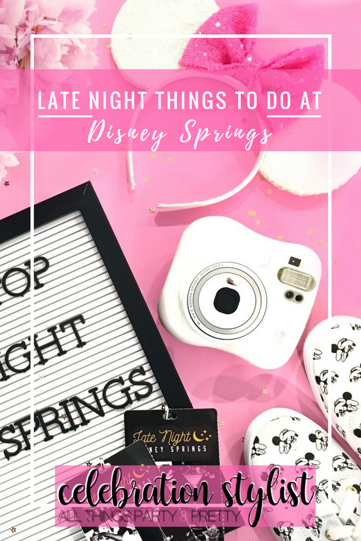 Late Night Disney Springs by popular blogger The Celebration Stylist