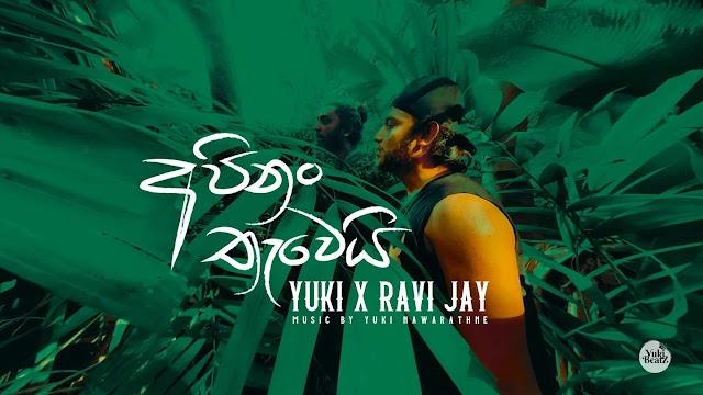 Yuki Navaratne & Ravi Jay - Api Nam Thawei