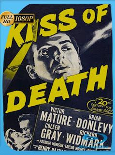 El Beso De La Muerte [1947] HD [1080p] Latino [GoogleDrive] SilvestreHD