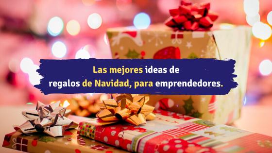 Las mejores ideas de regalos de Navidad, para emprendedores. -Emprendedor Millennial