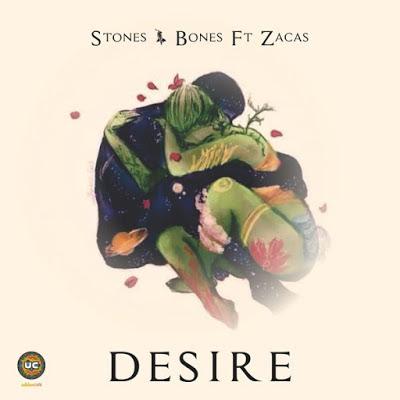 Stones & Bones Feat. Zacas - Desire
