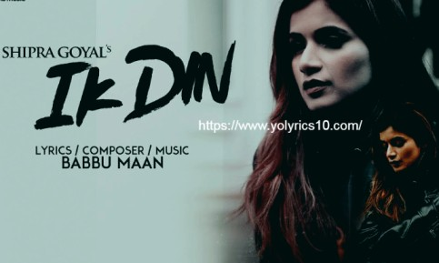 Babbu Maan | Shipra Goyal - Ik Din Lyrics