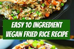 Easy 10 Ingredient Vegan Fried Rice Recipe #friedrice #vegan #veganrecipe #easyrecipes