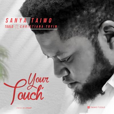 Sanya Taiwo - Your Touch Lyrics
