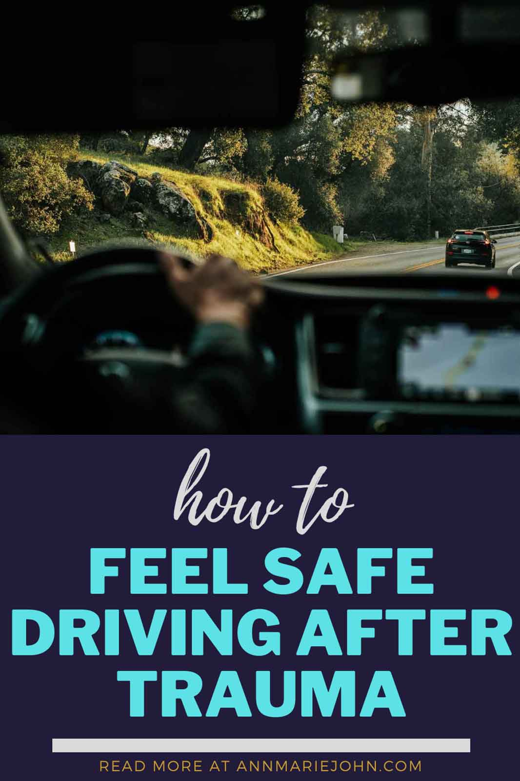 How to Feel Safe When Driving After a Trauma