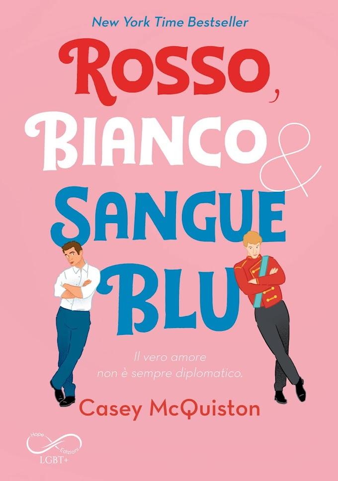 """Libri in uscita: """"Rosso, Bianco & Sangue Blu"""" di Casey McQuiston"""