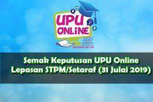 Semak Keputusan UPU Online Lepasan STPM/Setaraf (31 Julai 2019)