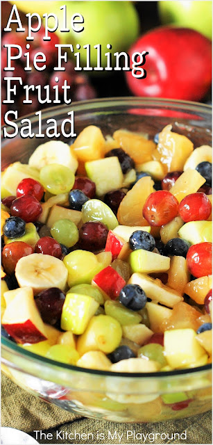 Apple Pie Filling Fruit Salad ~ With it's mix of crisp fresh fruit, tender chunks pie filling apples, and cinnamon-laced glaze, Apple Pie Filling Fruit Salad is loved by all. Perfect for breakfast, brunch, potluck get-togethers, or as a simple dinner side.  www.thekitchenismyplayground.com