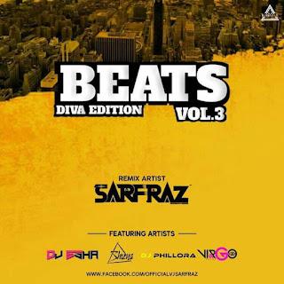 BEATS DIVA EDITION (VOL.3) - SARFRAZ REMIX