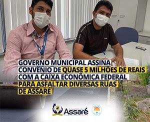 GOVERNO MUNICIPAL DE ASSARE ASSINA CONVENIO COM A CAIXA ECONÔMICA FEDERAL