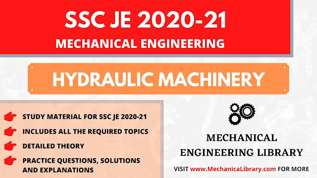 HYDRAULIC MACHINERY SSC JE 2020-21 MECHANICAL ENGINEERING STUDY MATERIAL - FREE DOWNLOAD PDF - MECHANICALIBRARY.COM