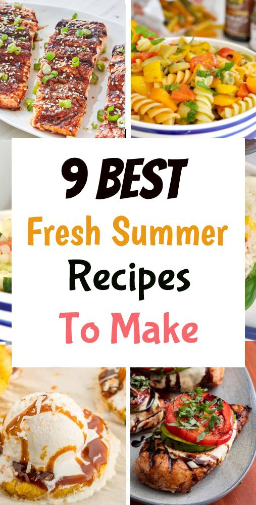 Best 9 Fresh Summer Recipe to Make - Perfect for a picnic on the sand, a barbecue at the park, or your next outdoor party. You can make these dishes ahead of time. These recipes are a MUST this summertime. #grillingrecipe #grilled #freshrecipes #summerrecipe #summerfood #dish #maindish #chickenrecipe #beefrecipe #steak #burgerrecipe #salad #appetizer #crispy #summerdessert