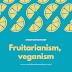 Frutarianizm, weganizm - historia mojej diety!