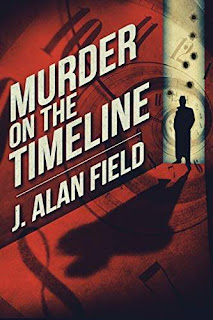 Murder on the Timeline - science fiction book by J. Alan Field