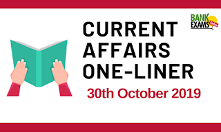 Current Affairs One-Liner: 30th October 2019