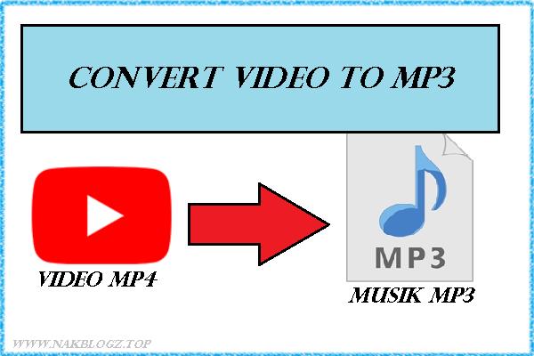 4 Cara Convert Video Mp4 Ke Mp3 Di Hp Android Terbaru