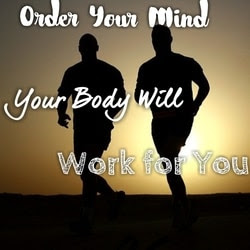 Motivational Quotes on Workout, Order your Mind and Your Body will Work For You
