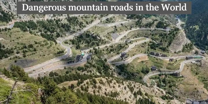 Dangerous mountain roads in the World