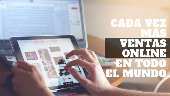 Las ventas online en todo el mundo según la web TICBEAT, en las últimas décadas, el comercio electrónico ha crecido casi un 13% en España