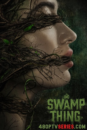 Watch Online Free Swamp Thing Season 1 Download All Episodes 480p 720p HEVC