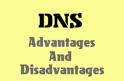 5 Advantages and Disadvantages of Domain Name System  | Risks & Benefits of Domain Name System (DNS)
