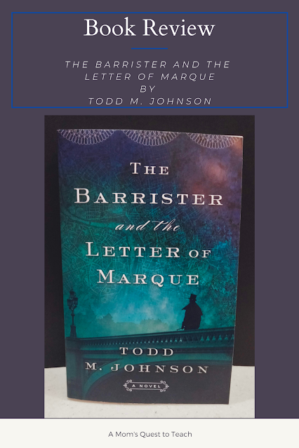 A Mom's Quest to Teach: Book Club: Book Review of The Barrister and the Letter of Marque  - photograph of the book
