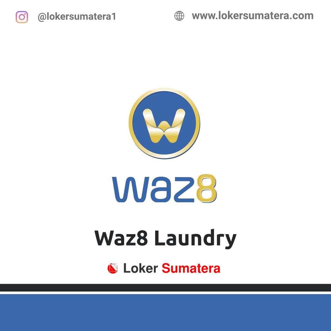 Lowongan Kerja Medan: Waz8 Laundry Februari 2021