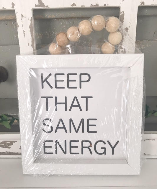 Keep That Same Energy sign from Dollar Tree