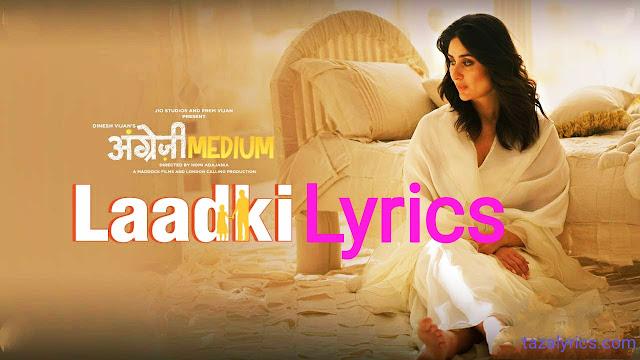 Laadki Lyrics - Angrezi Medium