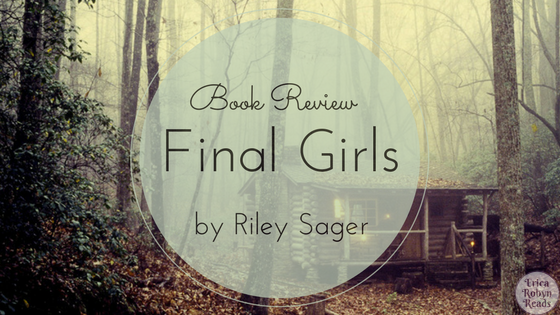 Book Review of Final Girls by Riley Sager