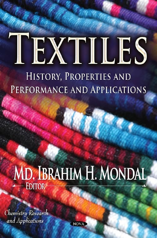 Textiles: History, Properties And Performance and Applications