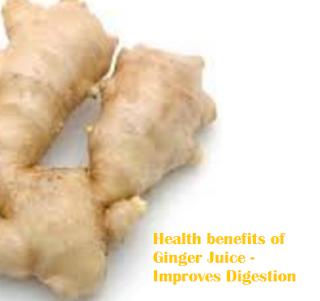Health benefits of Ginger Juice - Improves Digestion