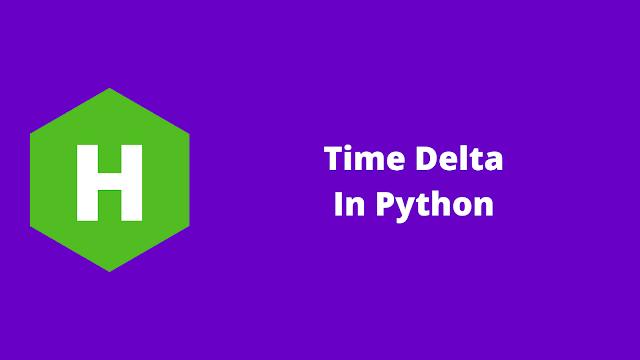 HackerRank Time Delta in python problem solution