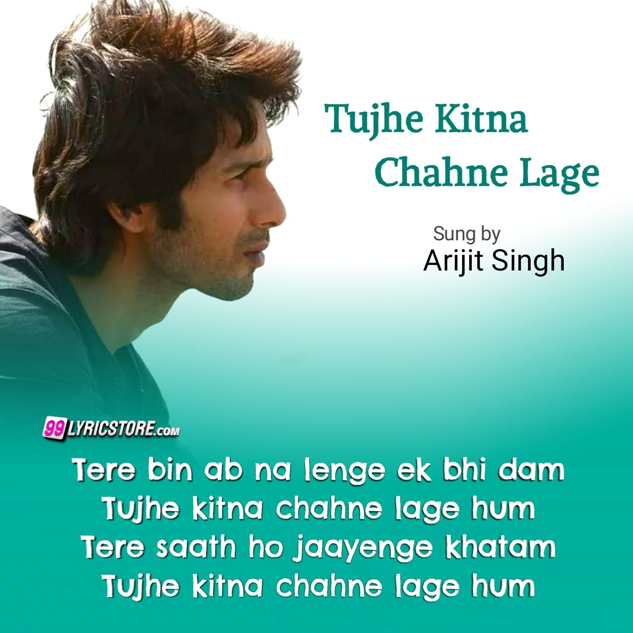 Tujhe kitna chahne lage hum love Hindi songs Lyrics sung by Arijit Singh