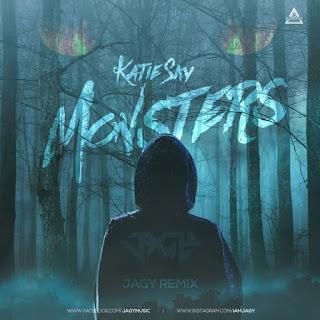 MONSTERS (KATIE SKY ) - JAGY REMIX