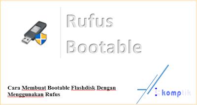 Membuat Bootable Flashdisk Dengan Menggunakan Rufus