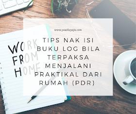 Tips Nak Isi Buku Log Bila Terpaksa Menjalani Praktikal Dari Rumah (PDR)