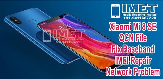 Xiaomi Mi 8 SE QCN File For Fix Baseband IMEI Repair Network Problem