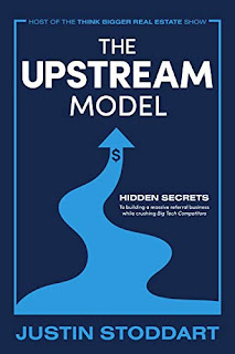 The Upstream Model: Hidden Secrets to Building a Massive Referral Business While Crushing Big Tech Competitors book advertisement by Justin Stoddart