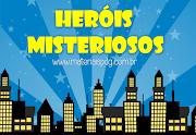 HERÓIS MISTERIOSOS - DIA DO PROFESSOR